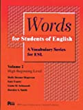 Words for Students of English : A Vocabulary Series for ESL, Vol 2 (High-beginning) by Holly Deemer Rogerson