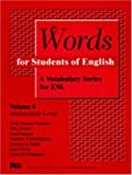 Words for Students of English : A Vocabulary Series for ESL, Vol. 4 (Intermediate) by Holly Deemer Rogerson, Gary Esarey