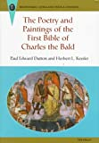 The Poetry and Paintings of the First Bible of Charles the Bald (Recentiores: Later Latin Texts and Contexts)