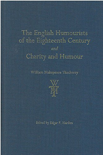 The English Humourists of the Eighteenth Century and Charity and Humour (The Thackeray Edition)