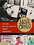 Book Cover: Jackie Ormes: The First African American Female Cartoonist By Nancy Goldstein