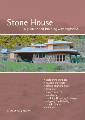 Stone House: A Guide To Self-Building with Slipforms, Revised Edition, Stanley, Tomm