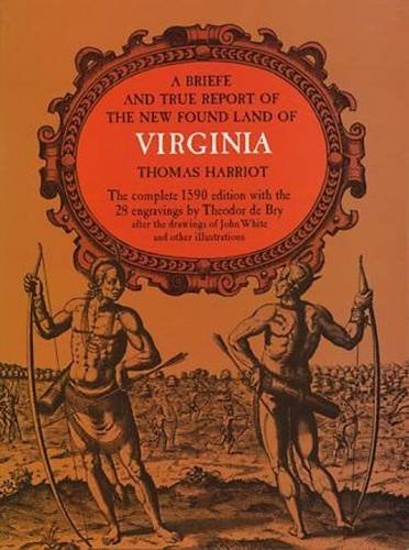thomas hariot from a brief and true report of the new found land of virginia A brief and true report of the new found land of virginia ~ thomas hariot ~ 1951 $900 free shipping.
