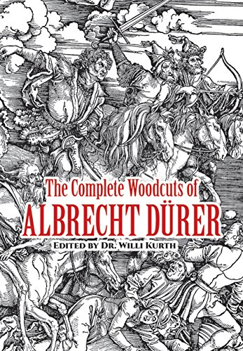 The Complete Woodcuts of Albrecht Durer (Dover Fine Art, History of Art) - Willi Kurth, Albrecht Durer, Campbell Dodgson