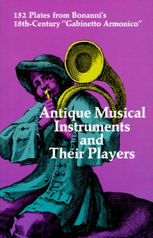 Antique Musical Instruments and Their Players (Dover Pictorial Archives), Bonanni, Filippo