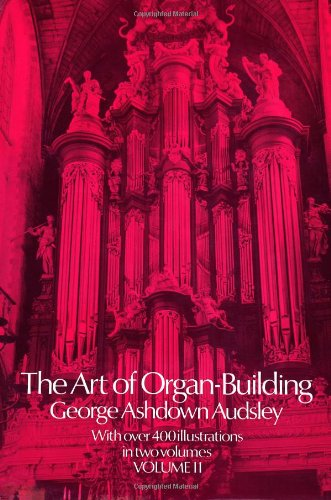 The Art of Organ Building (Volume 2 of 2), Audsley, George Ashdown