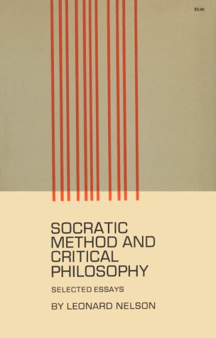 Socratic Method and Critical Philosophy: Selected Essays, Leonard Nelson