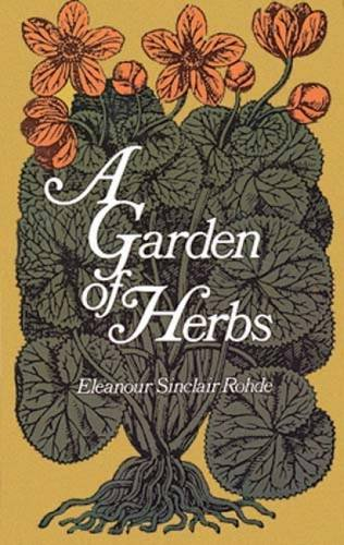 A Garden of Herbs, Rohde, Eleanour Sinclair