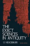 The Exact Sciences in Antiquity, Neugebauer, O.