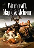 Witchcraft, Magic and Alchemy - book cover picture