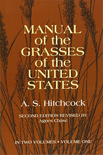 Manual of the Grasses of the United States Volume 1, Hitchcock, A. S.; U.S. Dept. of Agriculture, A. S. Hitchcock