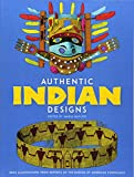 Authentic Indian Designs : 2500 Illustrations from Reports of the Bureau of American Ethnology
