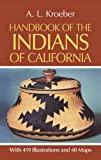 Handbook of the Indians of California (Bulletin (Smithsonian Institution. Bureau of American Ethnology), 78.) - book cover picture
