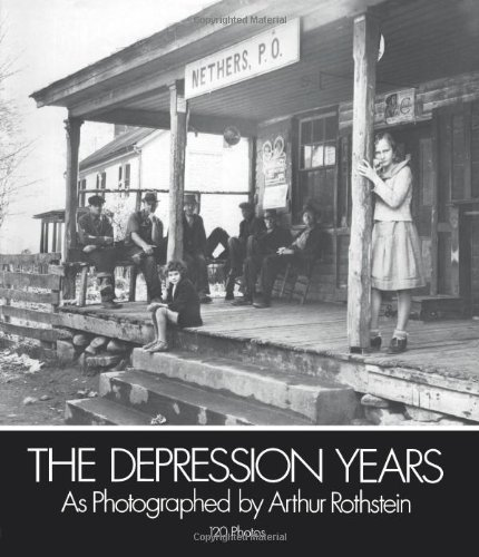 The Depression Years as Photographed by Arthur Rothstein (Dover Pictorial Archives), Rothstein, Arthur