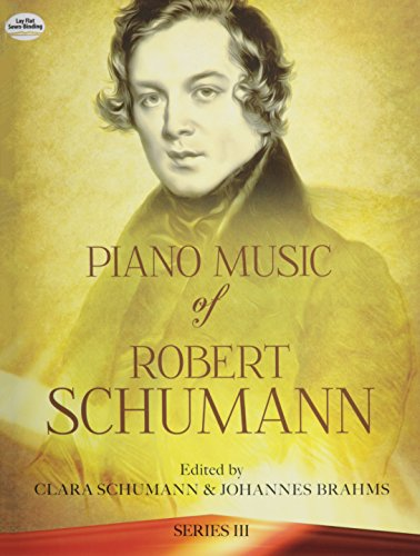 Piano Music of Robert Schumann, Series III (Dover Music for Piano)