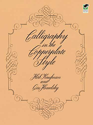 Calligraphy in the Copperplate Style (Lettering, Calligraphy, Typography), Kaufman, Herb; Homelsky, Geri
