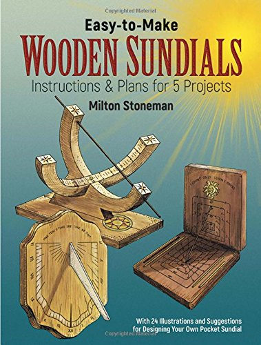 Easy-to-Make Wooden Sundials (Dover Woodworking), Stoneman, Milton