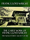 The Early Work of Frank Lloyd Wright, Wright, Frank Lloyd