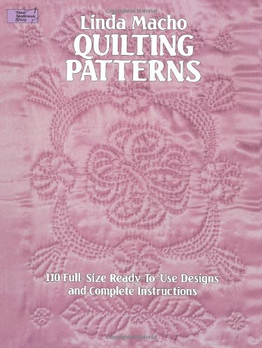 Quilting Patterns: 110 Full-Size Ready-to-Use Designs and Complete Instructions (Dover Quilting), Linda Seward