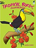 Tropical Birds Coloring Book (Dover Nature Coloring Book)