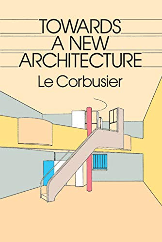Towards a New Architectureby Le Corbusier