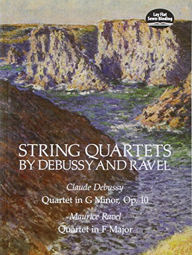 String Quartets by Debussy and Ravel: Quartet in G Minor, Op. 10/Debussy; Quartet in F Major/Ravel (Dover Chamber Music Scores)