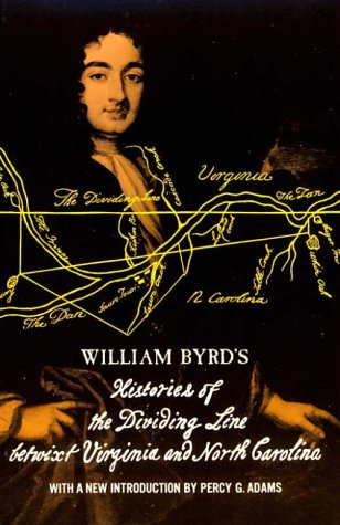 William Byrd's Histories of the Dividing Line Betwixt Virginia: and North Carolina, Byrd, William