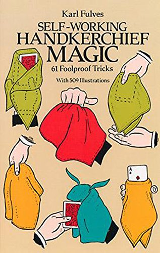 Self-Working Handkerchief Magic: 61 Foolproof Tricks (Dover Magic Books)