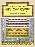 Treasury of Patchwork Borders: Full-Size Patterns for 76 Designs (Dover Needlework Series)