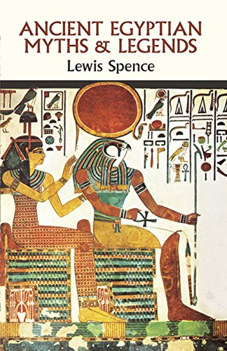 Ancient Egyptian Myths and Legends, Spence, Lewis