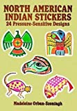 North American Indian Stickers: 24 Pressure-Sensitive Designs (Pocket-Size Sticker Collections)