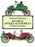 100 Great Antique Automobiles in Full-Color Prints