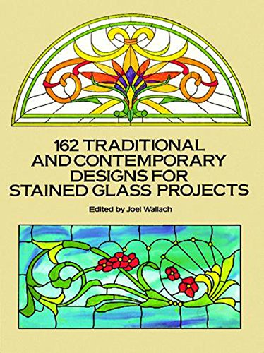 162 Traditional and Contemporary Designs for Stained Glass Projects (Dover Stained Glass Instruction)