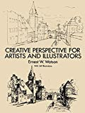 Creative Perspective for Artists and Illustrators (Dover Art Instruction), Ernest W. Watson