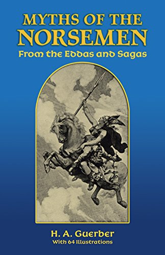 Myths of the Norsemen: From the Eddas and Sagas, Guerber, H. A.