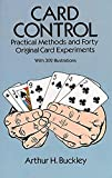 Card Control : Practical Methods and Forty Original Card Experiments