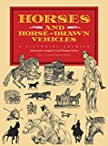 Horses and Horse-Drawn Vehicles : A Pictorial Archive