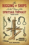 The Rigging of Ships in the Days of the Spritsail Topmast 1600-1720