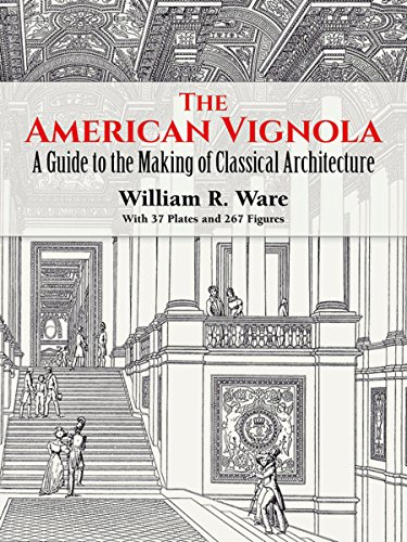 The American Vignola: A Guide to the Making of Classical Architecture (Dover Architecture) - William R. Ware