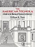 The American Vignola : A Guide to the Making of Classical Architecture (The Classical America Series in Art and Architecture) - book cover picture