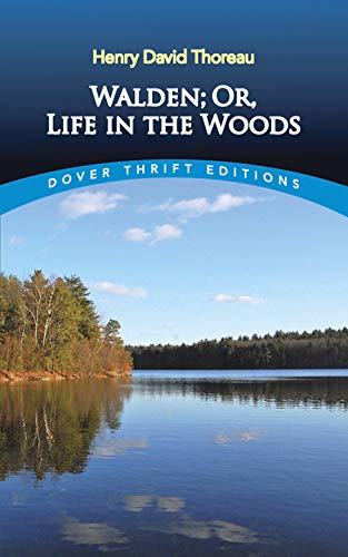 Walden; Or, Life in the Woods (Dover Thrift Editions), by Thoreau, H.