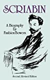 Link to Bowers, Faubion:   Scriabin:  A Biography [to Item]