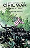 A Short History of the Civil War : Ordeal by Fire - book cover picture