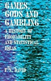 Games,   Gods & Gambling : A History of Probability and Statistical Ideas [UNABRIDGED] by F. N. David (Author)