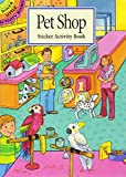 Pet Shop Sticker Activity Book (Dover Little Activity Books)