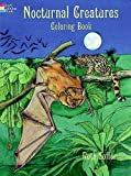 Nocturnal Creatures Coloring Book (Dover Nature Coloring Book)