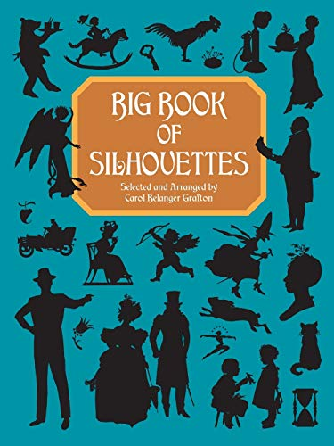 Big Book of Silhouettes (Dover Pictorial Archive)