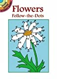 Flowers Follow-The-Dots: (Dover Little Activity Books)