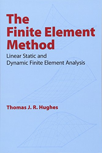 The   Finite Element Method : Linear Static and Dynamic Finite Element Analysis by Thomas J. R. Hughes (Author)