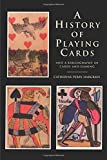 A History of Playing Cards: And a Bibliography of Cards and Gaming